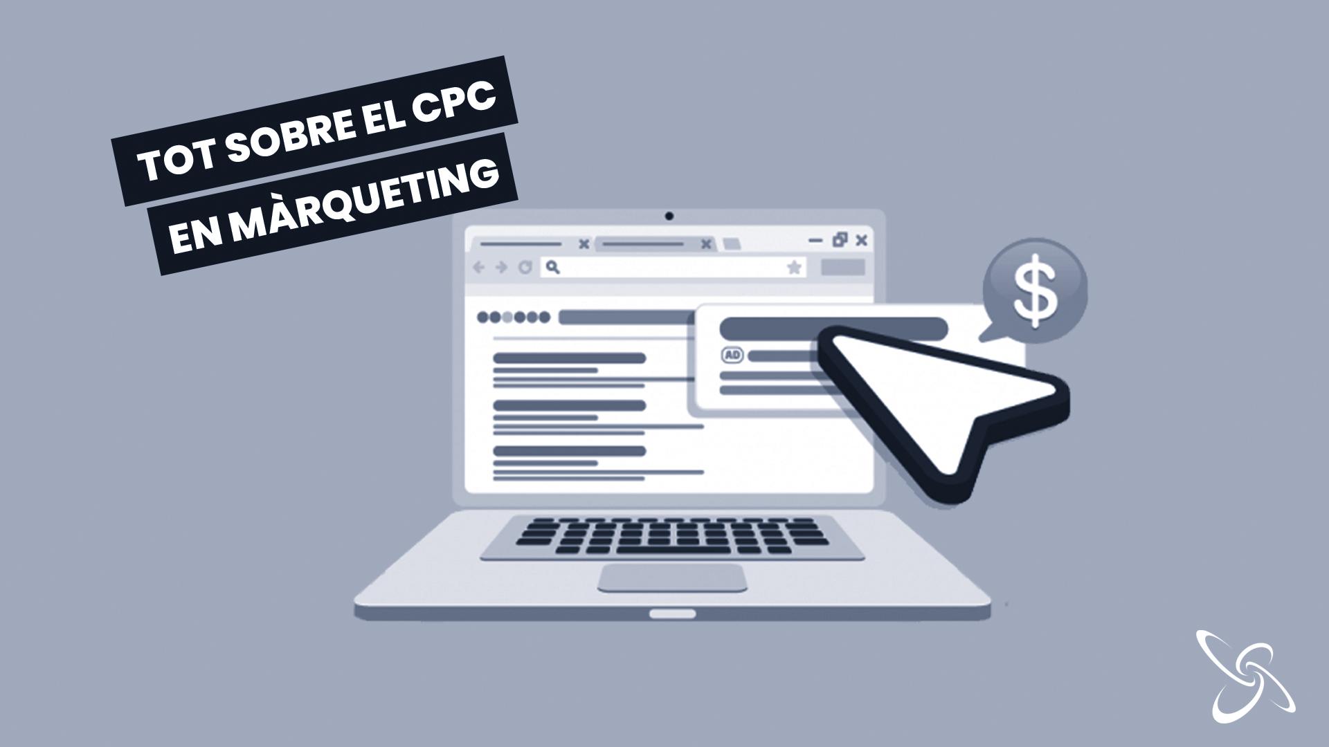 Tot sobre el CPC en màrqueting