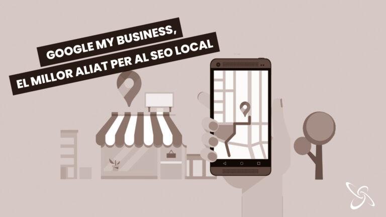 Google My Business, el millor aliat per al seo local