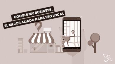 Google My Business, el mejor aliado para el SEO local