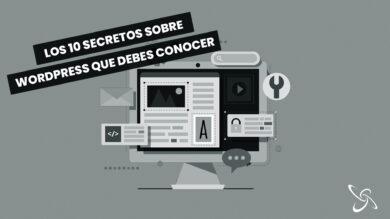 Los 10 secretos sobre WordPress que debes conocer