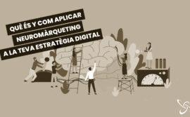 Què és i com aplicar el neuromàrqueting en la teva estratègia digital