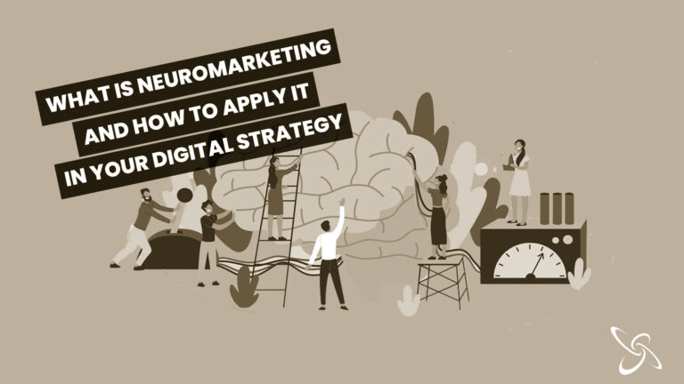 what is neuromarketing and how to apply it in your digital strategy