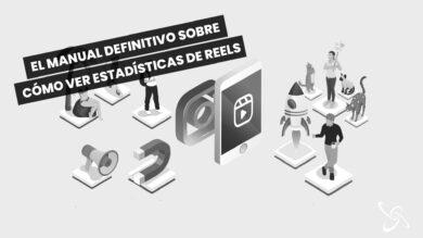 El manual definitivo sobre cómo ver estadísticas de Reels
