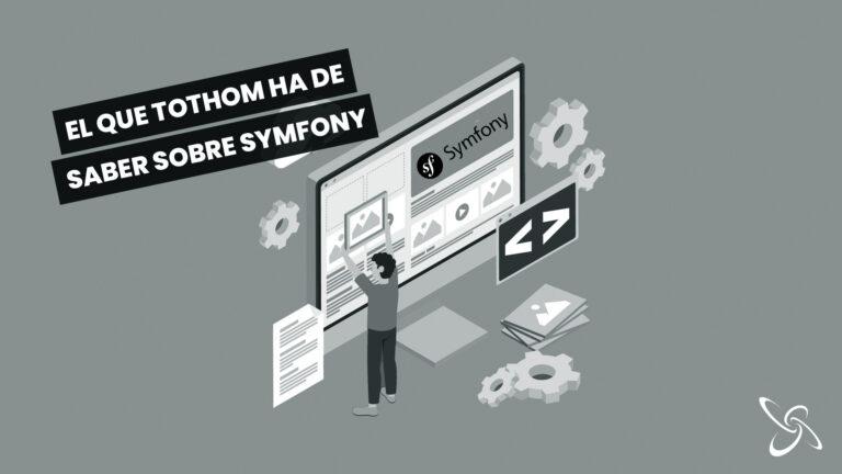 El que tothom ha de saber sobre Symfony
