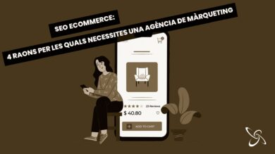 SEO en e-commerce: 4 raons per les quals necessites una agència de màrqueting