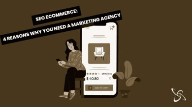SEO in e-commerce: 4 reasons why you need a marketing agency
