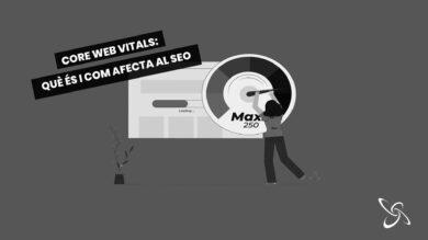 Core Web Vitals: Què és i com afecta al SEO