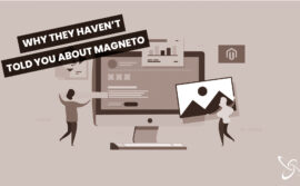 What they haven't told you about Magento