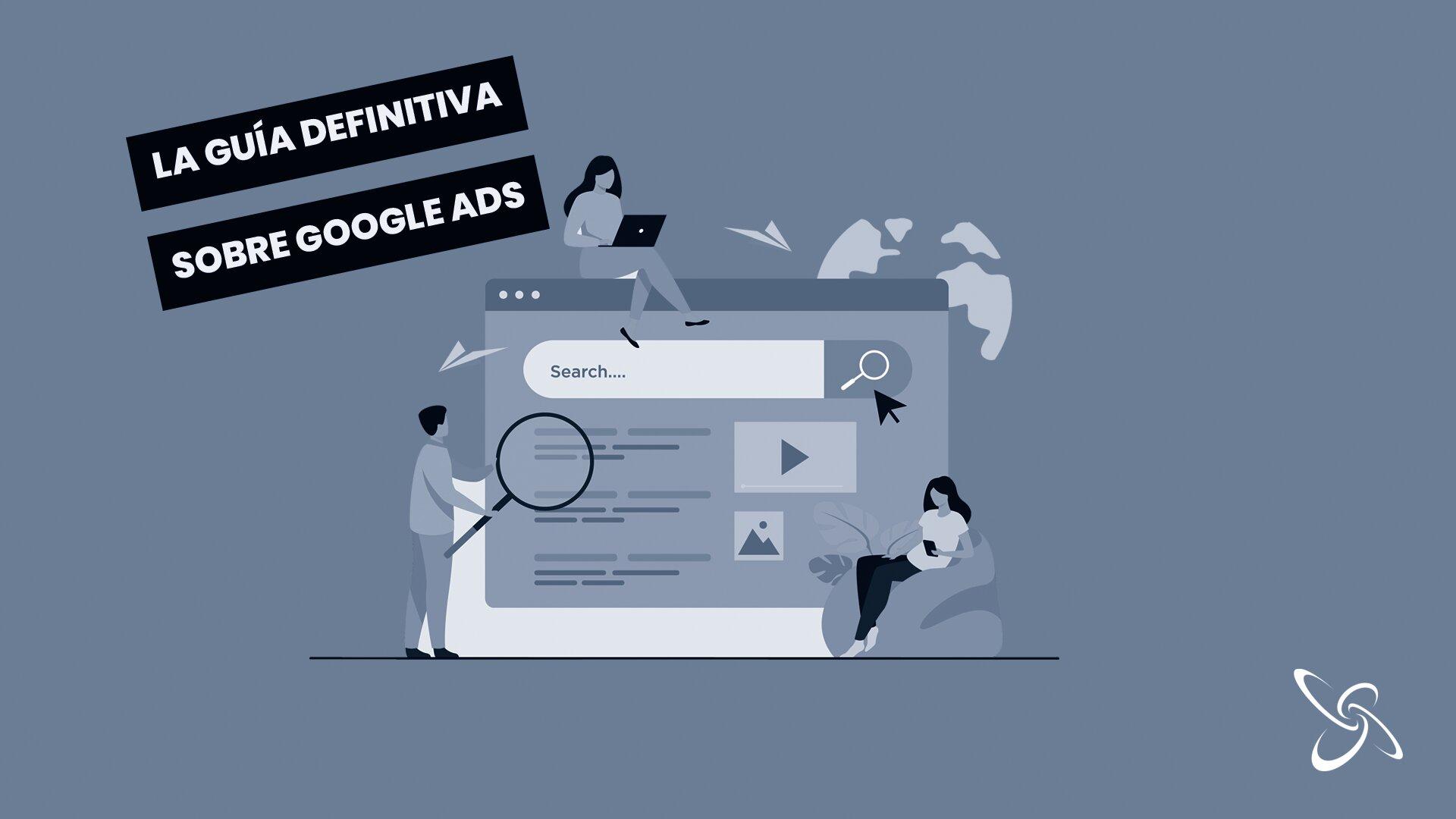 la guía definitiva sobre google ads