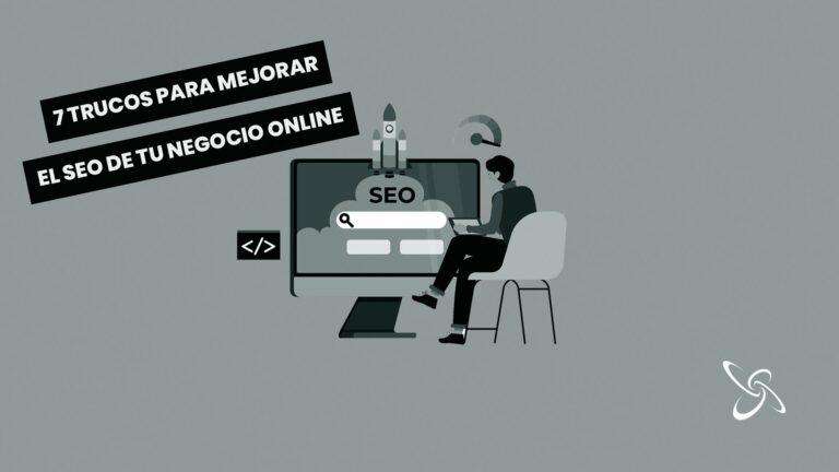 7 trucos para mejorar el SEO de tu negocio online