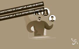 Avantatges de comptar amb un buyer persona en la teva estratègia digital
