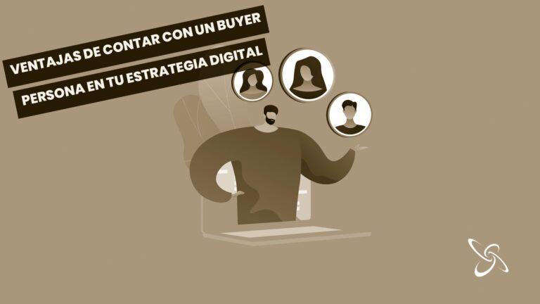 ventajas de contar con un buyer persona en tu estrategia digital