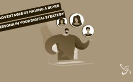 Advantages of having a buyer persona in your digital strategy