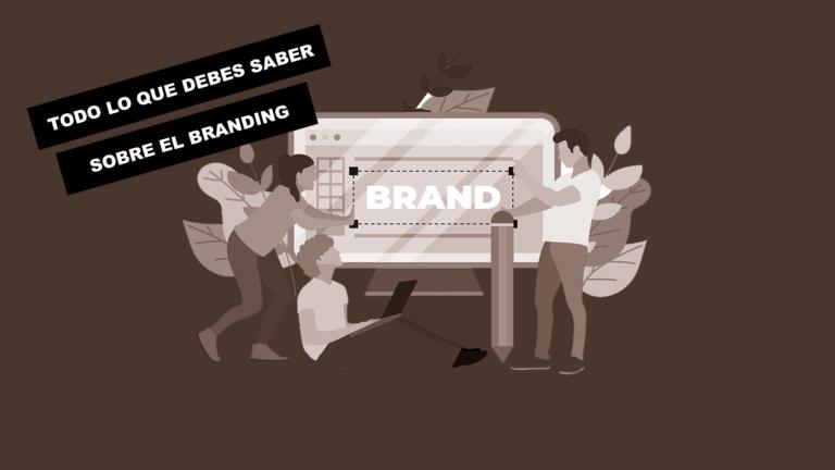 Branding: todo lo que debes saber