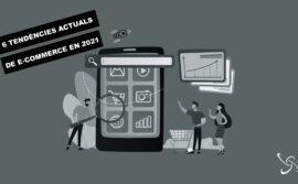6 tendències de e-commerce en 2021