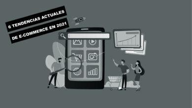 6 tendencias de e-commerce en 2021