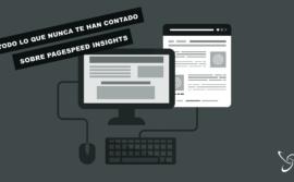 Lo que nunca te han contado sobre PageSpeed Insights